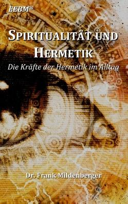 Spiritualität und Hermetik von Mildenberger,  Frank