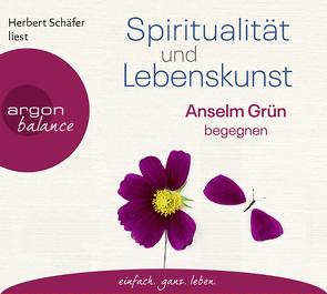 Spiritualität und Lebenskunst von Fritsch,  Marlene, Grün,  Anselm, Schäfer,  Herbert