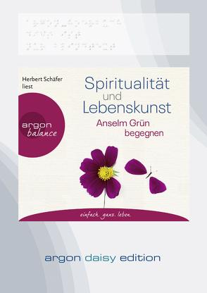 Spiritualität und Lebenskunst (DAISY Edition) von Fritsch,  Marlene, Grün,  Anselm, Schäfer,  Herbert