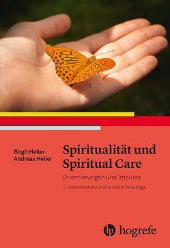Spiritualität und Spiritual Care von Heller,  Birgit