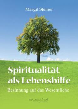 Spiritualität als Lebenshilfe von Steiner,  Margit