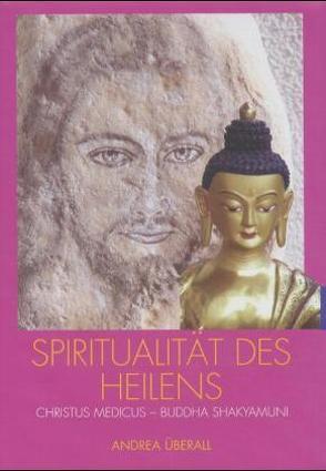 Spiritualität des Heilens von Überall,  Andrea