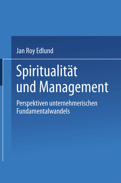 Spiritualität und Management von Edlund,  Jan Roy