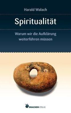 Spiritualität von Walach,  Harald