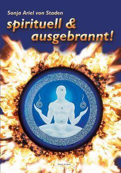 Spirituell & ausgebrannt! von Staden,  Sonja Ariel von