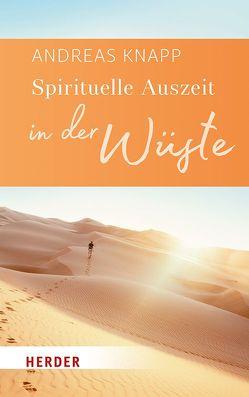 Spirituelle Auszeit in der Wüste von Knapp,  Andreas