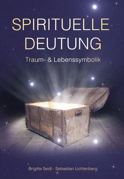 Spirituelle Deutung von Lichtenberg,  Sebastian, Seidl,  Brigitte