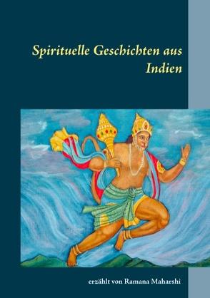 Spirituelle Geschichten aus Indien von Maharshi,  Ramana
