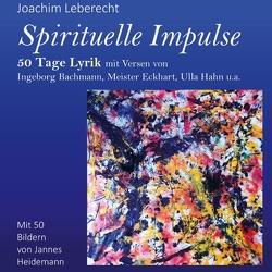 Spirituelle Impulse von Leberecht,  Joachim
