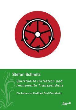 Spirituelle Initiation und immanente Transzendenz von Schmitz,  Stefan