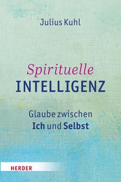Spirituelle Intelligenz von Kuhl,  Julius
