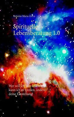 Spirituelle Lebensberatung 1.0 von Zecca,  Antonio Mario