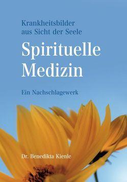 Spirituelle Medizin von Kienle,  Benedikta