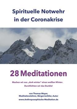 Spirituelle Notwehr in der Coronakrise von Mayer,  Thomas