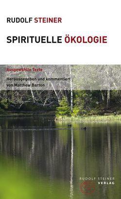 Spirituelle Ökologie von Barton,  Mathew, Steiner,  Rudolf