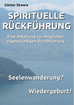 Spirituelle Rückführung von Skwara,  Günter
