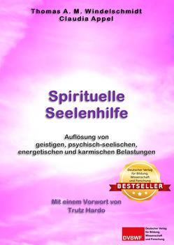 Spirituelle Seelenhilfe von Appel,  Claudia, Hockemeyer,  Trutz Hardo, Windelschmidt,  Thomas A. M.