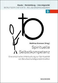 Spirituelle Selbstkompetenz von Gronover, Matthias