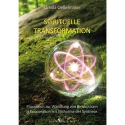 Spirituelle Transformation von Oeßelmann,  Ursula