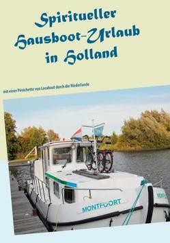 Spiritueller Hausboot-Urlaub in Holland von Spirituelle Meisterin Ayleen der Am-Ziel-Erleuchtung