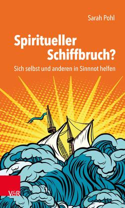Spiritueller Schiffbruch? von Pohl,  Sarah