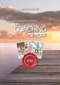 Spirituelles Coaching von Hüfner,  Bernd
