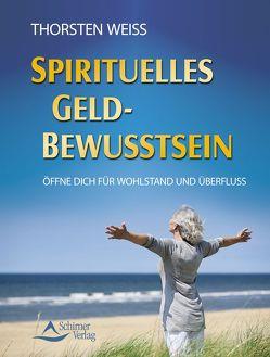 Spirituelles Geldbewusstsein von Weiss,  Thorsten