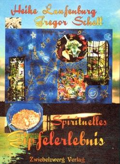 Spirituelles Gipfelerlebnis von Laufenburg,  Heike, Schell,  Gregor