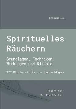Spirituelles Räuchern von Mähr,  Robert, Mähr,  Rodolfo