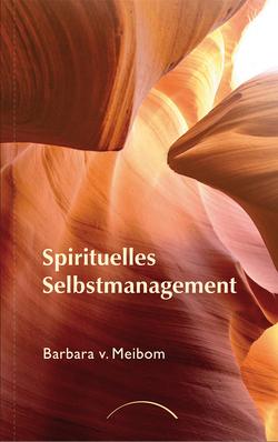 Spirituelles Selbstmanagement von von Meibom,  Barbara