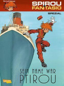 Spirou & Fantasio Spezial 25: Sein Name war Ptirou von Sente,  Yves, Verron,  Laurent
