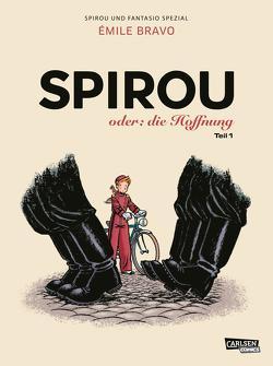 Spirou und Fantasio Spezial 26: Spirou oder: die Hoffnung 1 von Bravo,  Emile