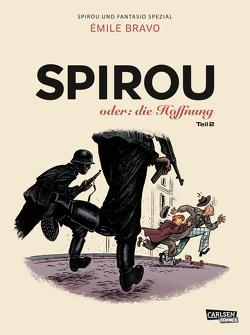 Spirou und Fantasio Spezial 28: Spirou oder: die Hoffnung 2 von Bravo,  Emile