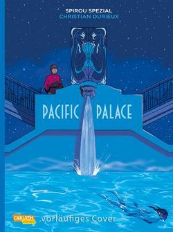 Spirou und Fantasio Spezial 32: Pacific Palace von Durieux,  Christian, Pröfrock,  Ulrich