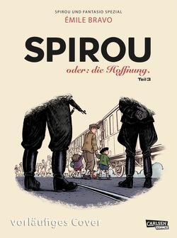 Spirou und Fantasio Spezial 34: Spirou: oder die Hoffnung 3 von Bravo,  Emile, Pröfrock,  Ulrich