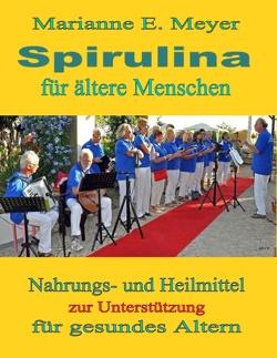 Spirulina für ältere Menschen von Meyer,  Marianne E.