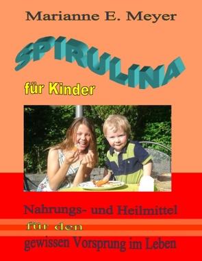 Spirulina für Kinder von Meyer,  Marianne E.