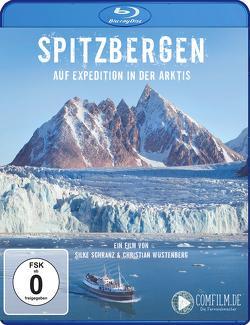 Spitzbergen – auf Expedition in der Arktis von Schranz,  Silke, Wüstenberg,  Christian