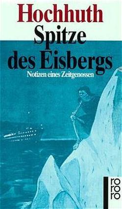 Spitze des Eisbergs von Hochhuth,  Rolf, Simon,  Dietrich