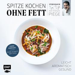 Spitze kochen ohne Fett – leicht, aromatisch, gesund von Piège,  Jean-François