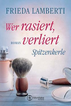 Spitzenkerle – Wer rasiert, verliert von Lamberti,  Frieda