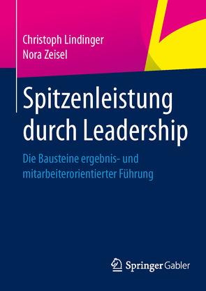 Spitzenleistung durch Leadership von Lindinger,  Christoph, Zeisel,  Nora