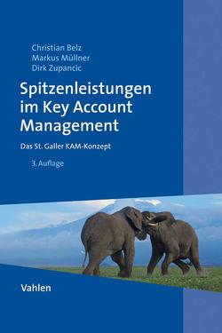 Spitzenleistungen im Key Account Management von Belz,  Christian, Müllner,  Markus, Zupancic,  Dirk