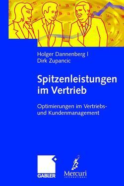 Spitzenleistungen im Vertrieb von Dannenberg,  Holger, Zupancic,  Dirk