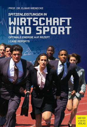 Spitzenleistungen in Wirtschaft und Sport von Wienecke,  Elmar
