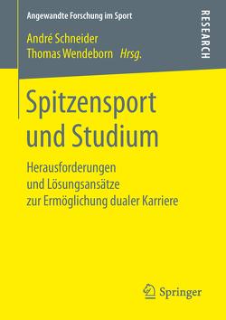 Spitzensport und Studium von Schneider,  Andre, Wendeborn,  Thomas