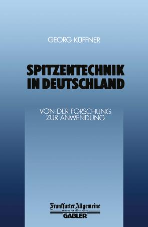 Spitzentechnik in Deutschland von Küffner,  Georg