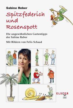 Spitzfederich und Rosenspott von Reber,  Sabine