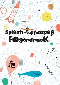 Splash – Tupfenspaß und Fingerdruck von Krolac,  Agata