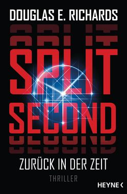 Split Second – Zurück in der Zeit von Hallmann,  Maike, Richards,  Douglas E.